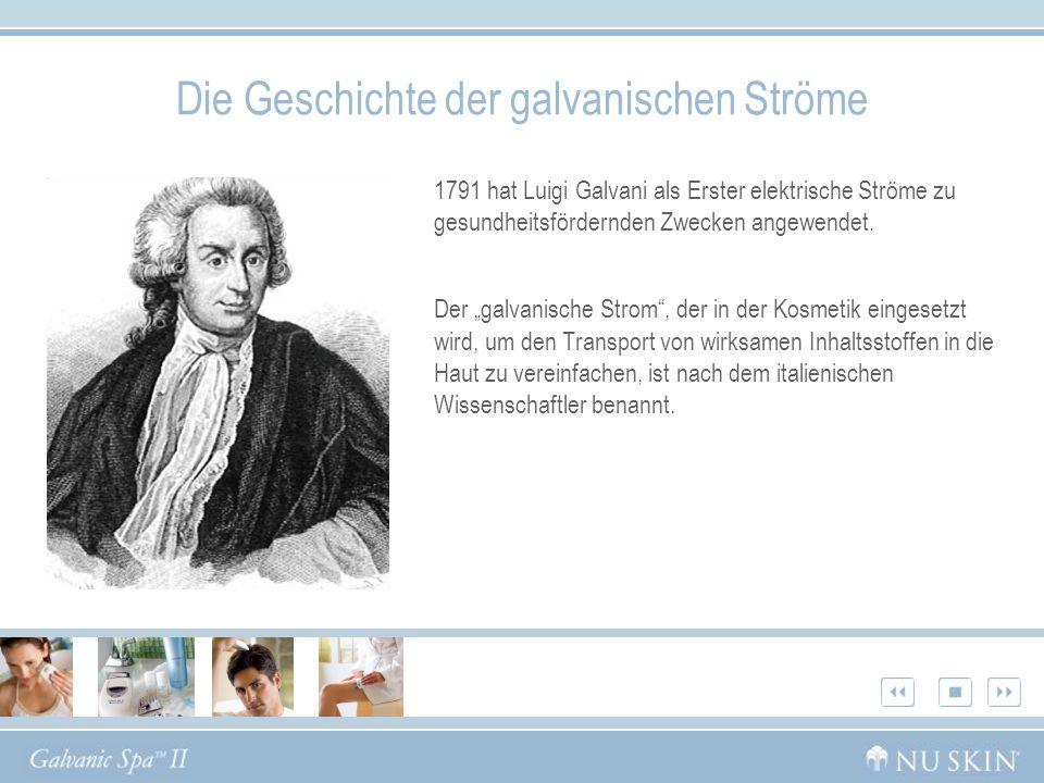 1791 hat Luigi Galvani als Erster elektrische Ströme zu gesundheitsfördernden Zwecken angewendet. Der galvanische Strom, der in der Kosmetik eingesetz