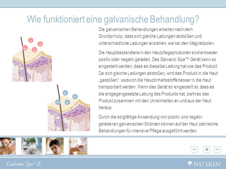 Wie funktioniert eine galvanische Behandlung? Die galvanischen Behandlungen arbeiten nach dem Grundprinzip, dass sich gleiche Ladungen abstoßen und un