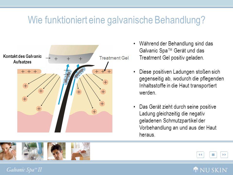 Wie funktioniert eine galvanische Behandlung? Während der Behandlung sind das Galvanic Spa Gerät und das Treatment Gel positiv geladen. Diese positive