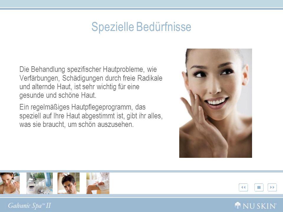 Spezielle Bedürfnisse Die Behandlung spezifischer Hautprobleme, wie Verfärbungen, Schädigungen durch freie Radikale und alternde Haut, ist sehr wichti