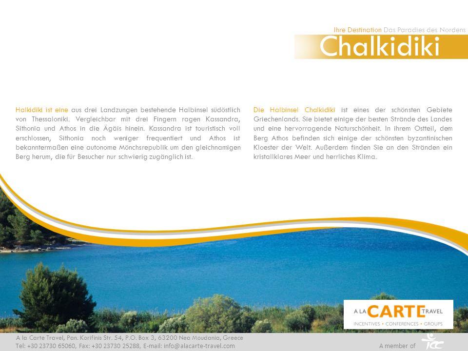 Halkidiki ist eine aus drei Landzungen bestehende Halbinsel südöstlich von Thessaloniki.