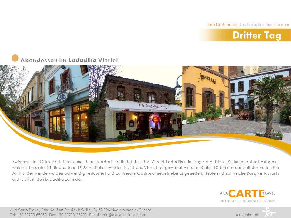 Abendessen im Ladadika Viertel Dritter Tag A la Carte Travel, Pan.