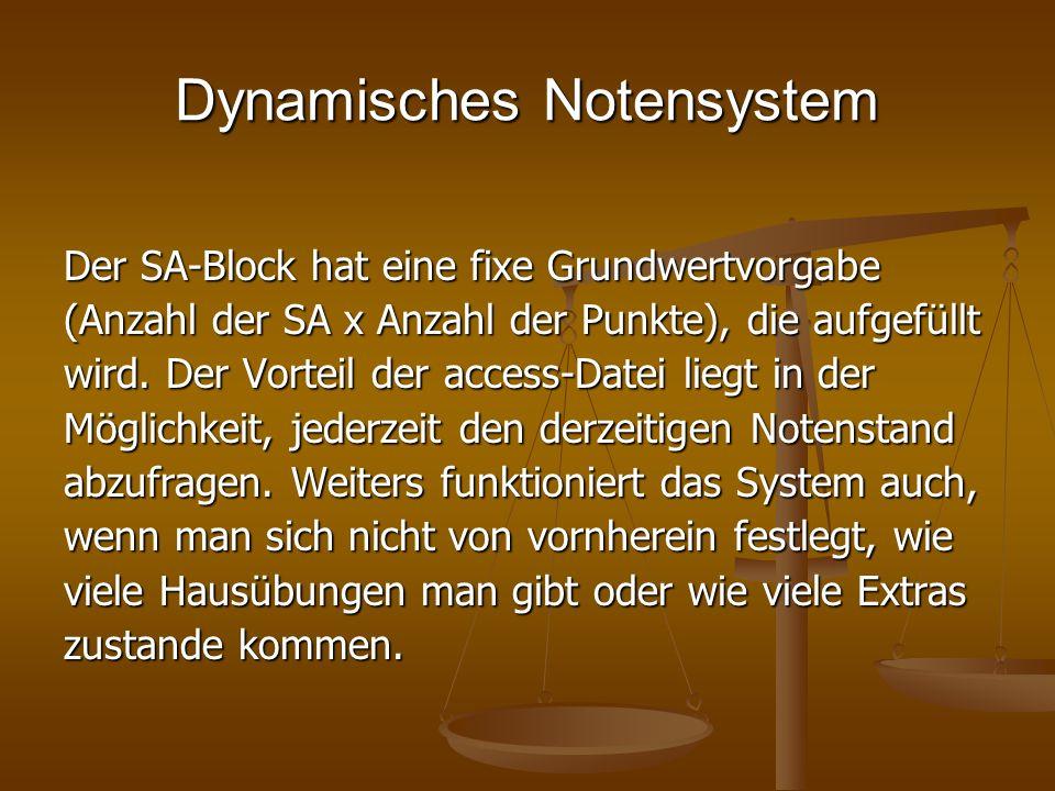Dynamisches Notensystem Der SA-Block hat eine fixe Grundwertvorgabe (Anzahl der SA x Anzahl der Punkte), die aufgefüllt wird. Der Vorteil der access-D