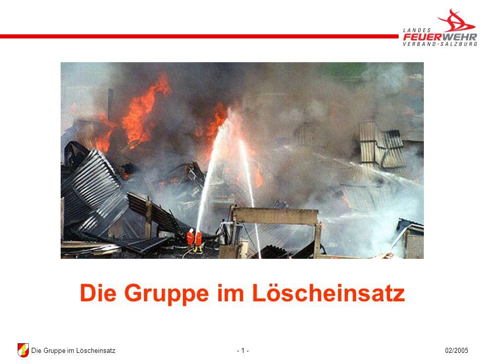 - 1 -02/2005Die Gruppe im Löscheinsatz
