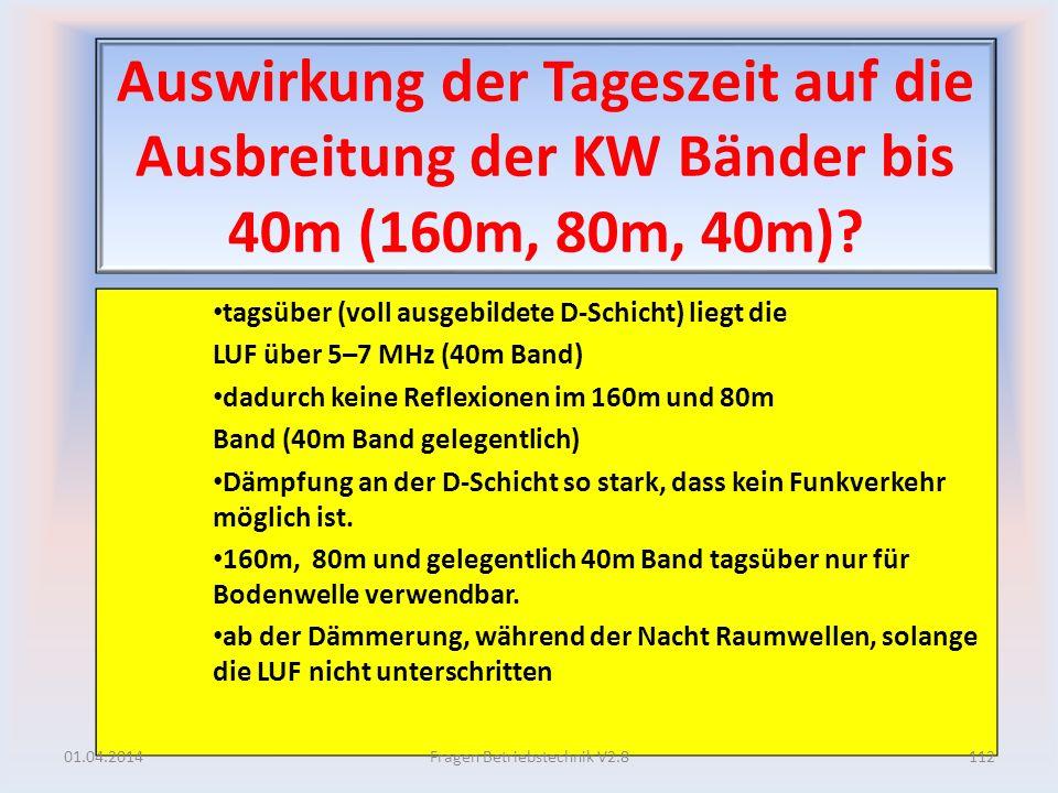 Auswirkung der Tageszeit auf die Ausbreitung der KW Bänder bis 40m (160m, 80m, 40m)? tagsüber (voll ausgebildete D-Schicht) liegt die LUF über 5–7 MHz