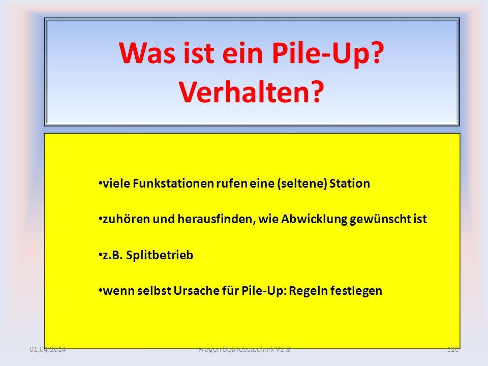 Was ist ein Pile-Up? Verhalten? viele Funkstationen rufen eine (seltene) Station zuhören und herausfinden, wie Abwicklung gewünscht ist z.B. Splitbetr