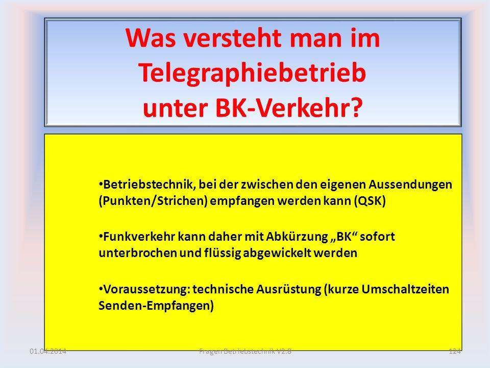 Was versteht man im Telegraphiebetrieb unter BK-Verkehr? Betriebstechnik, bei der zwischen den eigenen Aussendungen (Punkten/Strichen) empfangen werde