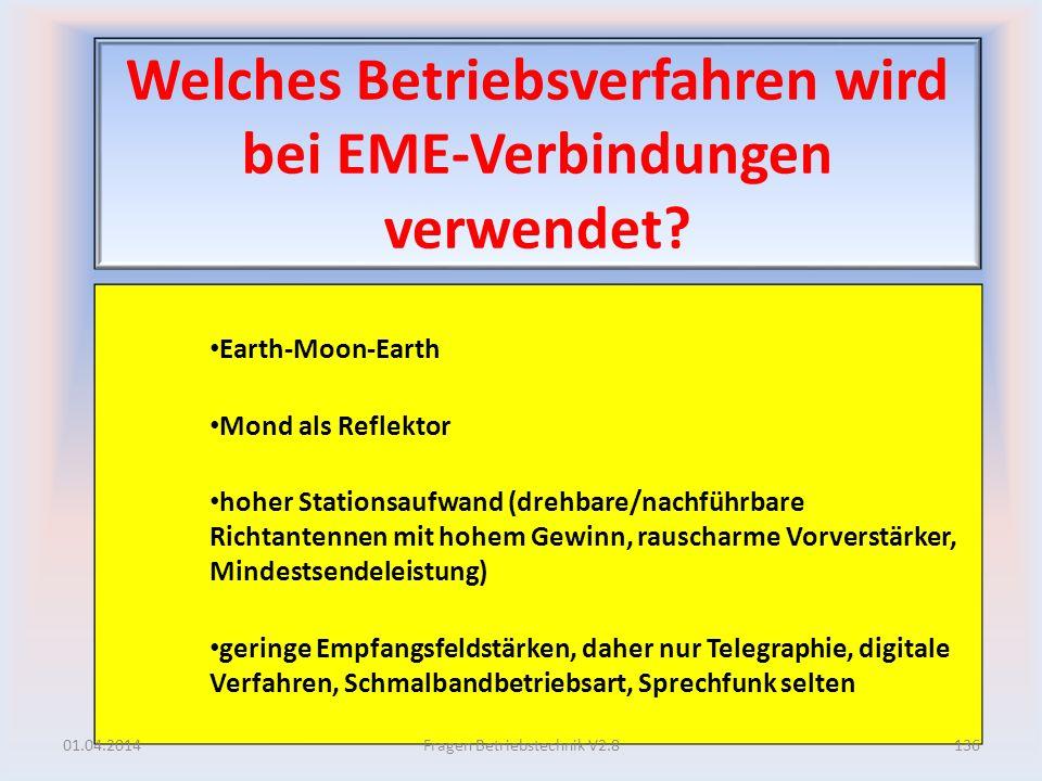 Welches Betriebsverfahren wird bei EME-Verbindungen verwendet? Earth-Moon-Earth Mond als Reflektor hoher Stationsaufwand (drehbare/nachführbare Richta