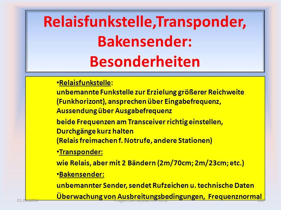 Relaisfunkstelle,Transponder, Bakensender: Besonderheiten Relaisfunkstelle: unbemannte Funkstelle zur Erzielung größerer Reichweite (Funkhorizont), an