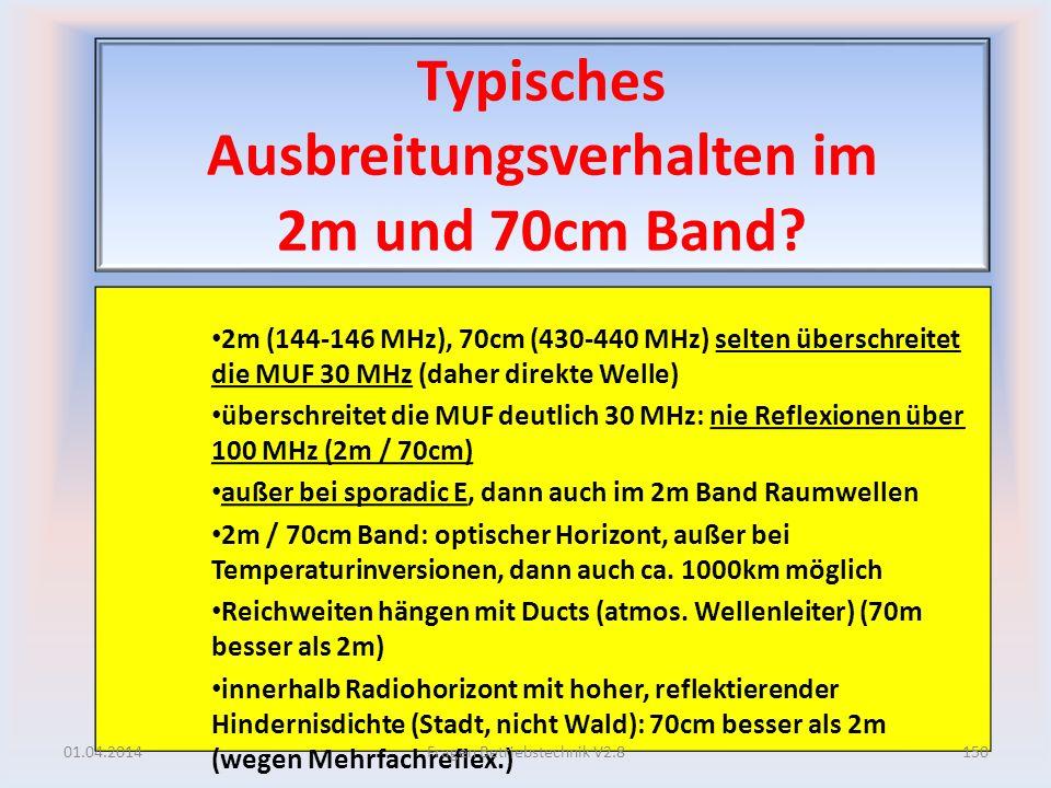 Typisches Ausbreitungsverhalten im 2m und 70cm Band? 2m (144-146 MHz), 70cm (430-440 MHz) selten überschreitet die MUF 30 MHz (daher direkte Welle) üb
