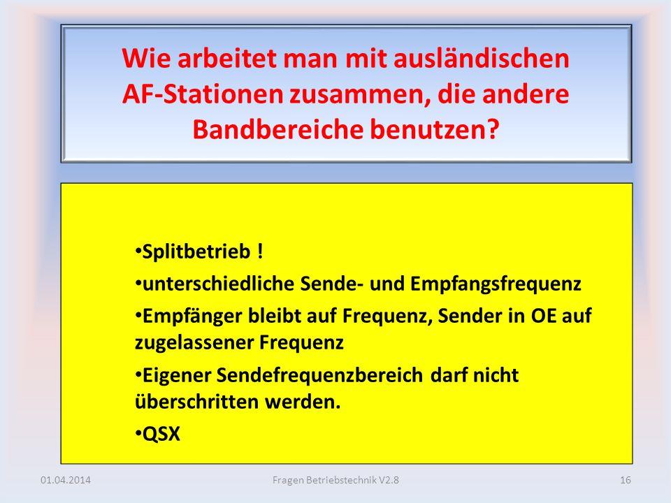 Wie arbeitet man mit ausländischen AF-Stationen zusammen, die andere Bandbereiche benutzen? Splitbetrieb ! unterschiedliche Sende- und Empfangsfrequen