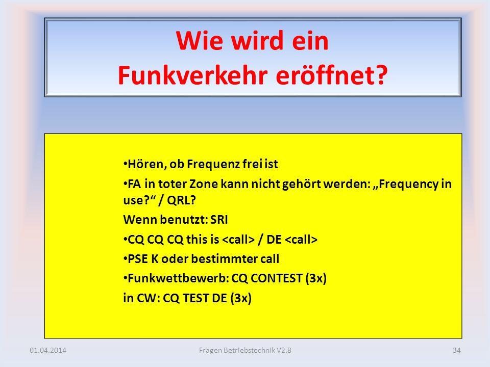Wie wird ein Funkverkehr eröffnet? Hören, ob Frequenz frei ist FA in toter Zone kann nicht gehört werden: Frequency in use? / QRL? Wenn benutzt: SRI C