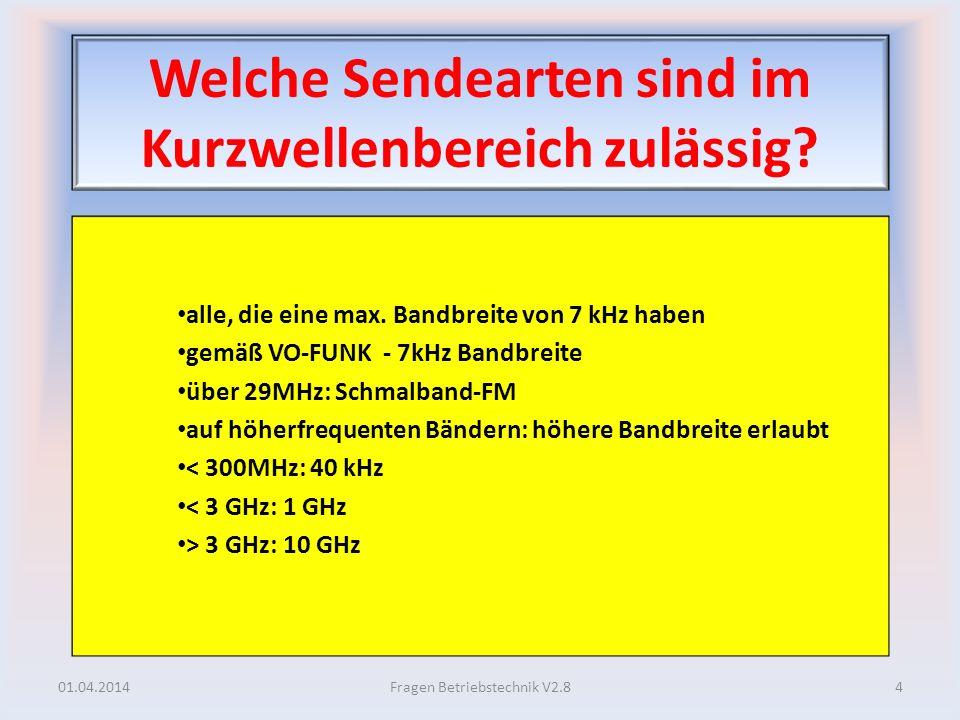 Charakteristisches Ausbreitungsverhalten 15 + 10m 01.04.201495Fragen Betriebstechnik V2.8