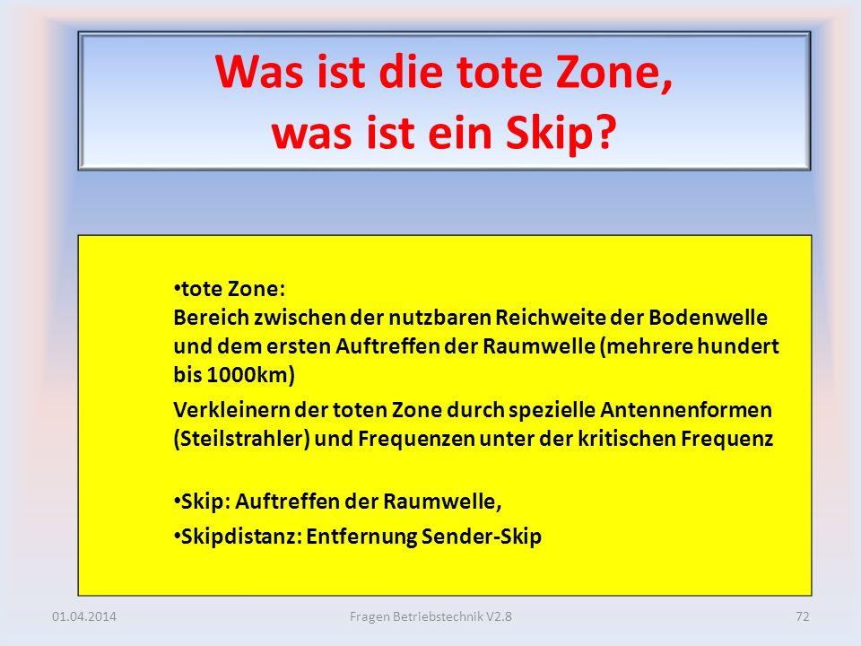 Was ist die tote Zone, was ist ein Skip? tote Zone: Bereich zwischen der nutzbaren Reichweite der Bodenwelle und dem ersten Auftreffen der Raumwelle (