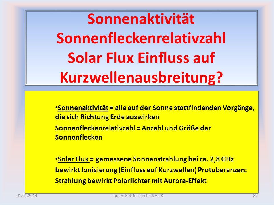 Sonnenaktivität Sonnenfleckenrelativzahl Solar Flux Einfluss auf Kurzwellenausbreitung? Sonnenaktivität = alle auf der Sonne stattfindenden Vorgänge,