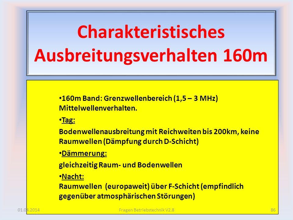 Charakteristisches Ausbreitungsverhalten 160m 160m Band: Grenzwellenbereich (1,5 – 3 MHz) Mittelwellenverhalten. Tag: Bodenwellenausbreitung mit Reich