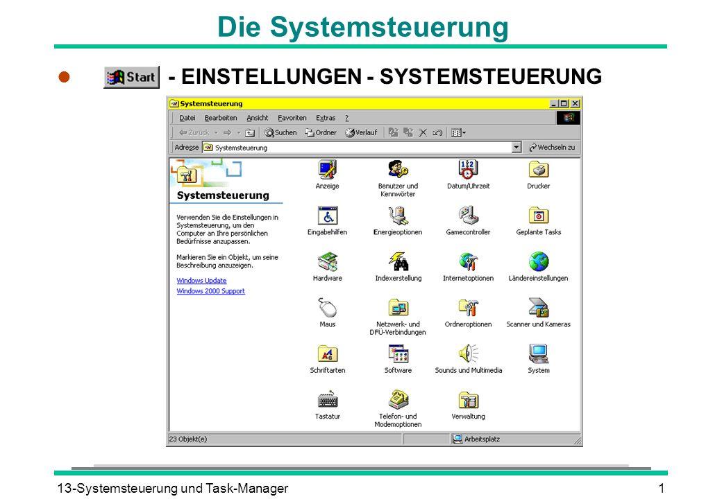 13-Systemsteuerung und Task-Manager1 Die Systemsteuerung l - EINSTELLUNGEN - SYSTEMSTEUERUNG