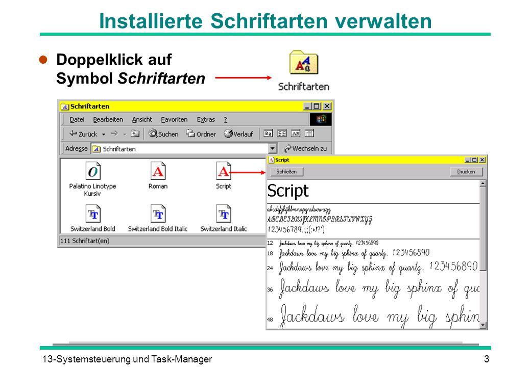 13-Systemsteuerung und Task-Manager3 Installierte Schriftarten verwalten l Doppelklick auf Symbol Schriftarten