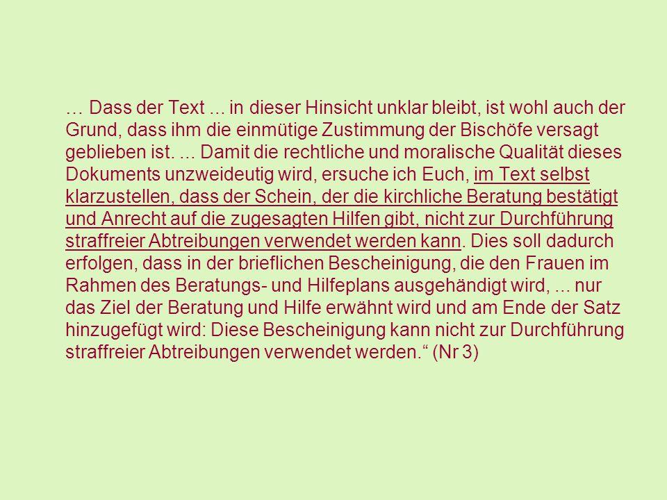 … Dass der Text... in dieser Hinsicht unklar bleibt, ist wohl auch der Grund, dass ihm die einmütige Zustimmung der Bischöfe versagt geblieben ist....