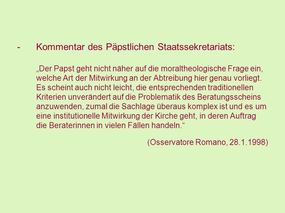-Kommentar des Päpstlichen Staatssekretariats: Der Papst geht nicht näher auf die moraltheologische Frage ein, welche Art der Mitwirkung an der Abtrei