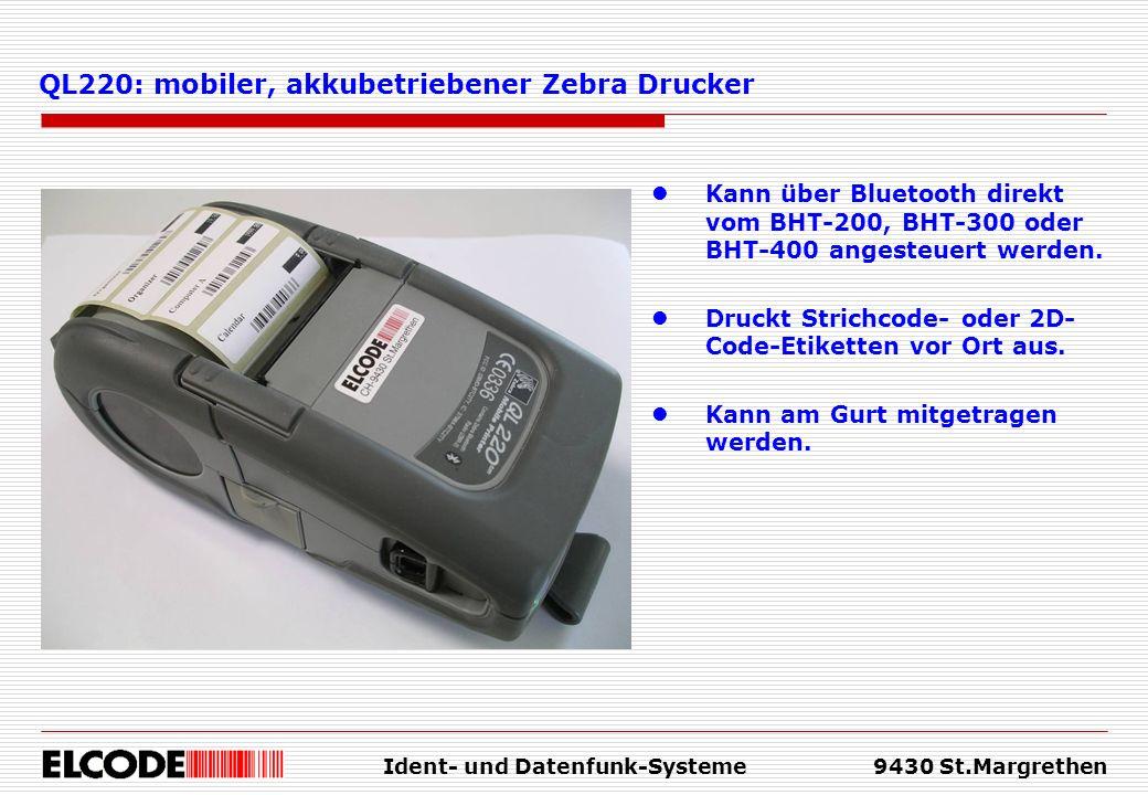 Ident- und Datenfunk-Systeme9430 St.Margrethen Kann über Bluetooth direkt vom BHT-200, BHT-300 oder BHT-400 angesteuert werden. Druckt Strichcode- ode