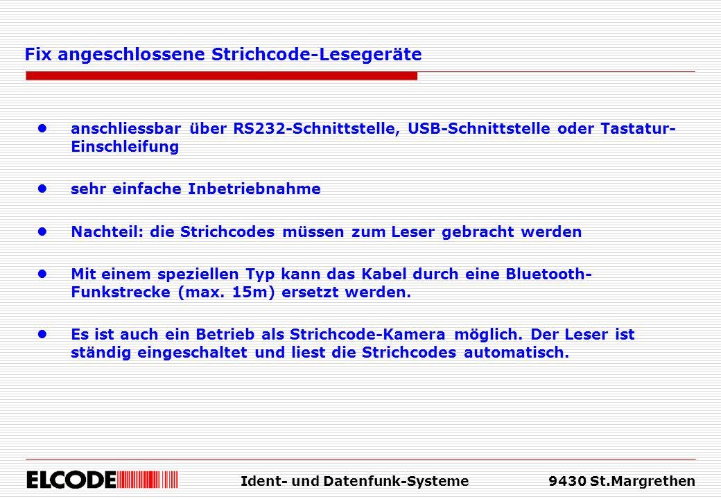 Ident- und Datenfunk-Systeme9430 St.Margrethen Fix angeschlossene Strichcode-Lesegeräte anschliessbar über RS232-Schnittstelle, USB-Schnittstelle oder