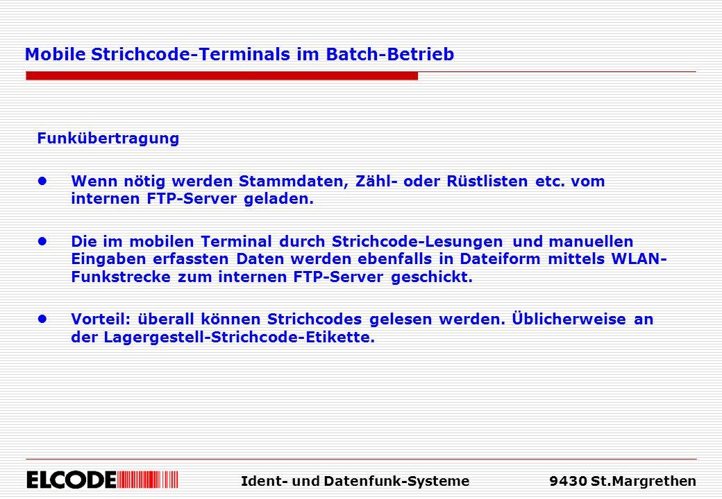 Ident- und Datenfunk-Systeme9430 St.Margrethen Mobile Strichcode-Terminals im Batch-Betrieb Funkübertragung Wenn nötig werden Stammdaten, Zähl- oder R