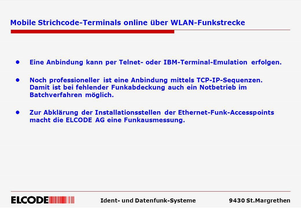 Ident- und Datenfunk-Systeme9430 St.Margrethen Mobile Strichcode-Terminals online über WLAN-Funkstrecke Eine Anbindung kann per Telnet- oder IBM-Termi