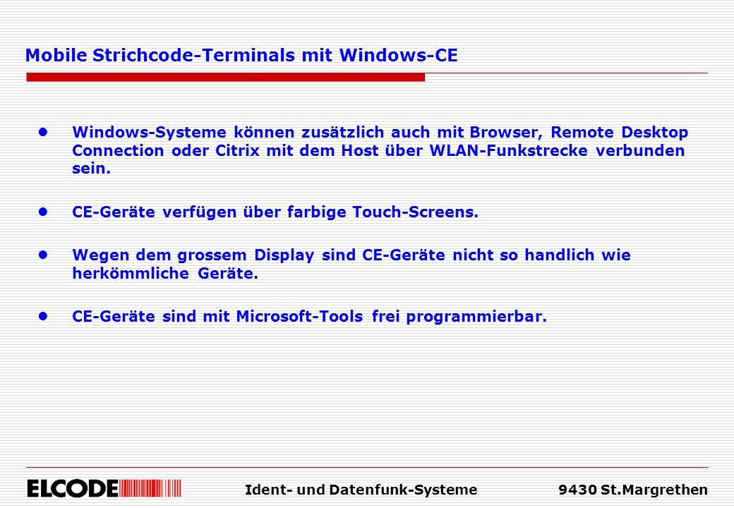 Ident- und Datenfunk-Systeme9430 St.Margrethen Mobile Strichcode-Terminals mit Windows-CE Windows-Systeme können zusätzlich auch mit Browser, Remote D