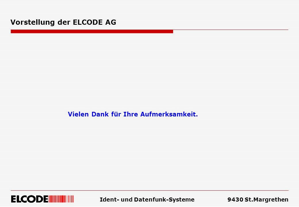 Ident- und Datenfunk-Systeme9430 St.Margrethen Vielen Dank für Ihre Aufmerksamkeit. Vorstellung der ELCODE AG