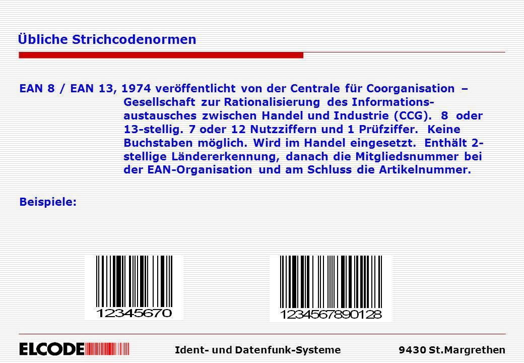 Ident- und Datenfunk-Systeme9430 St.Margrethen Übliche Strichcodenormen EAN 8 / EAN 13, 1974 veröffentlicht von der Centrale für Coorganisation – Gese