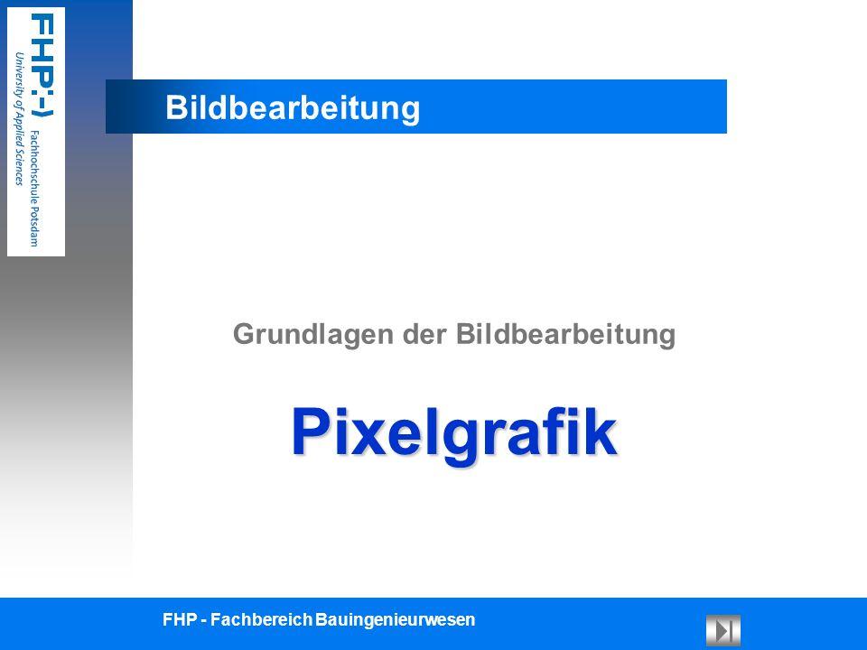 Bildbearbeitung Pixelgrafik AufbauSpeicherverbrauchFragenTypen FHP - Fachbereich Bauingenieurwesen Seite: 12/15 Fragen zur Pixelgrafik Wie viel Speicher verbraucht ein JPG-Foto, wenn die Datei 500 KB groß ist .