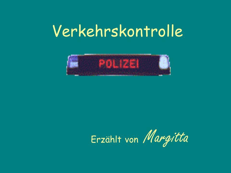 Verkehrskontrolle Erzählt von Margitta