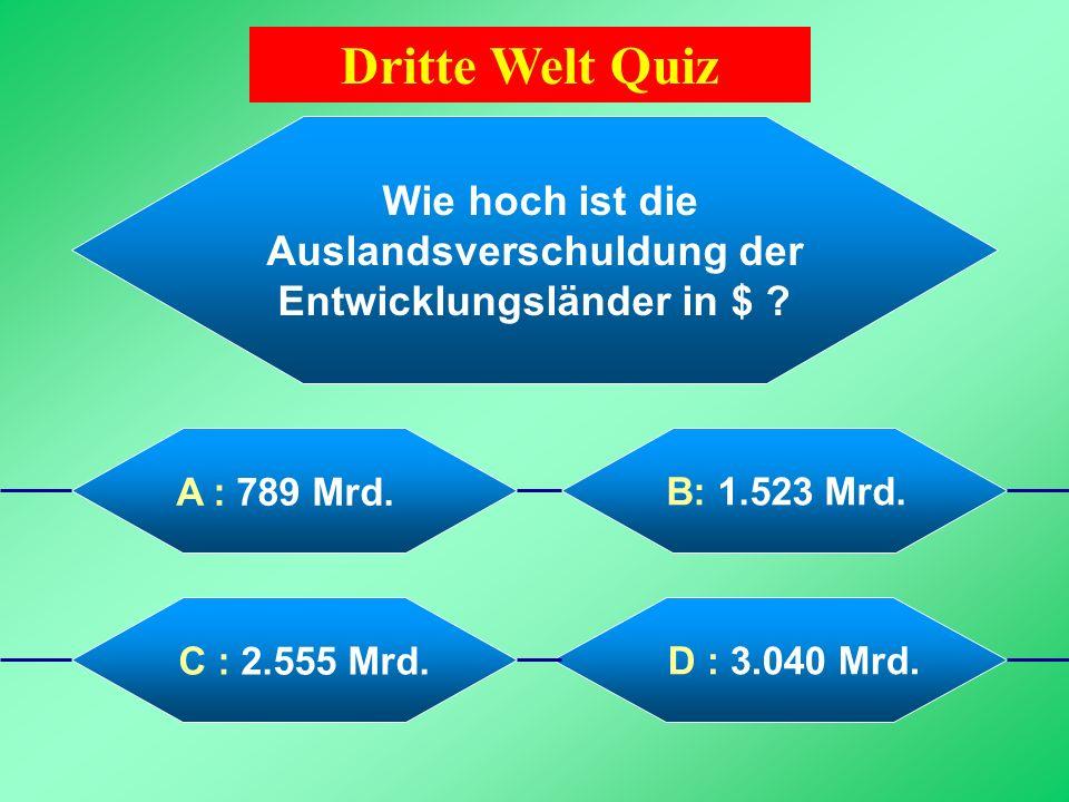 Versuche die folgenden Fragen zur Verschuldung der Entwicklungsländer richtig zu beantworten. Klicke in das blaue Feld der Frage (oben), um die vier A