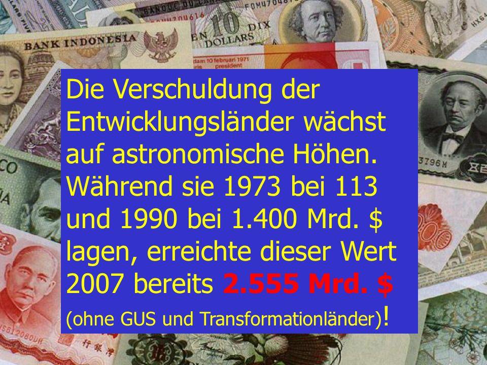 D : 3.040 Mrd. C : 2.555 Mrd. B: 1.523 Mrd. Wie hoch ist die Auslandsverschuldung der Entwicklungsländer in $ ? A : 789 Mrd. Dritte Welt Quiz