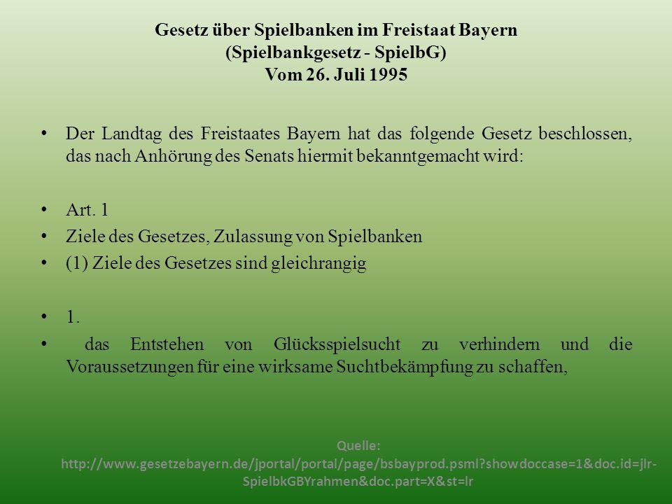 Gesetz über Spielbanken im Freistaat Bayern (Spielbankgesetz - SpielbG) Vom 26. Juli 1995 Der Landtag des Freistaates Bayern hat das folgende Gesetz b