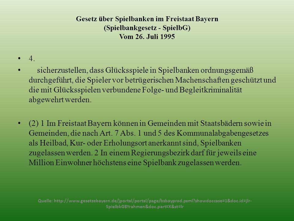 Gesetz über Spielbanken im Freistaat Bayern (Spielbankgesetz - SpielbG) Vom 26. Juli 1995 4. sicherzustellen, dass Glücksspiele in Spielbanken ordnung