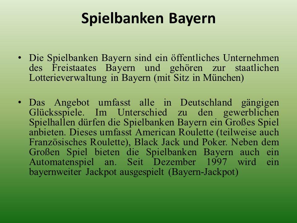 Spielbanken Bayern Die Spielbanken Bayern sind ein öffentliches Unternehmen des Freistaates Bayern und gehören zur staatlichen Lotterieverwaltung in B