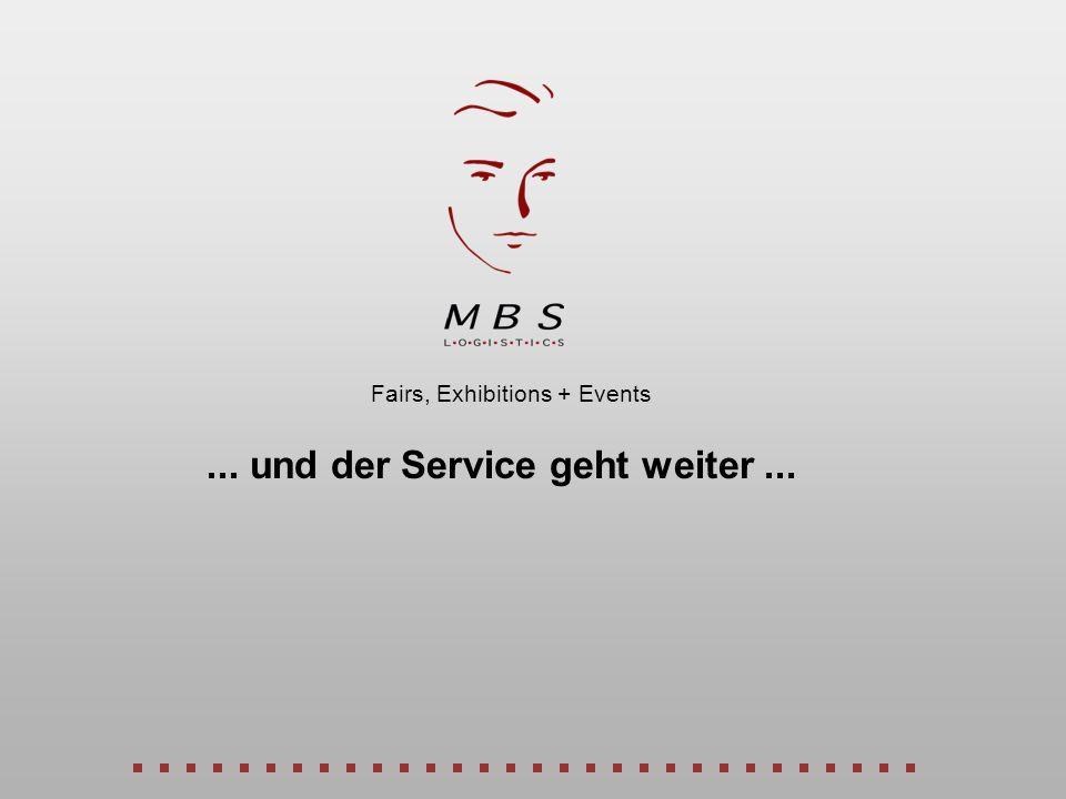 ... und der Service geht weiter... Fairs, Exhibitions + Events
