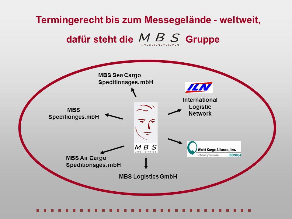 Termingerecht bis zum Messegelände - weltweit, MBS Sea Cargo Speditionsges. mbH MBS Air Cargo Speditionsges. mbH MBS Speditionges.mbH International Lo