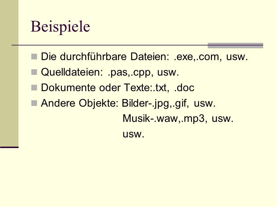 Beispiele Die durchführbare Dateien:.exe,.com, usw.