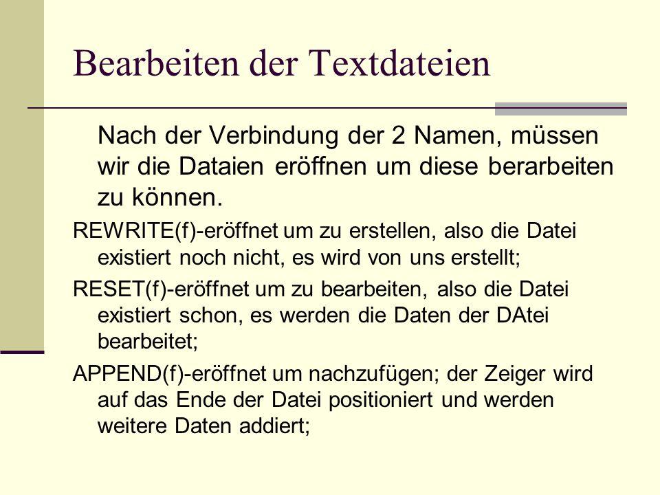 Schliesen der Dateien Nach dem Berabeiten der Daten, müssen die Dateien geschlossen werden: CLOSE(f) Bemerkung.