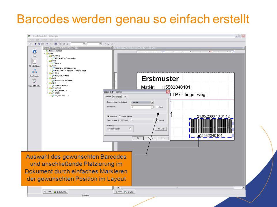 Barcodes werden genau so einfach erstellt Auswahl des gewünschten Barcodes und anschließende Platzierung im Dokument durch einfaches Markieren der gew