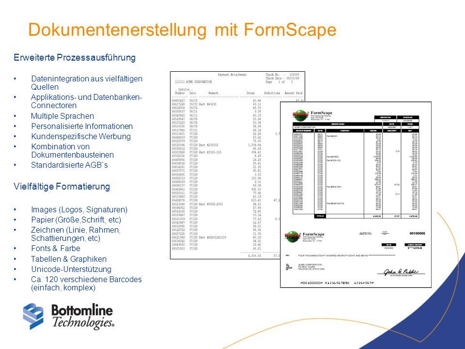 Dokumentenerstellung mit FormScape Erweiterte Prozessausführung Datenintegration aus vielfältigen Quellen Applikations- und Datenbanken- Connectoren M