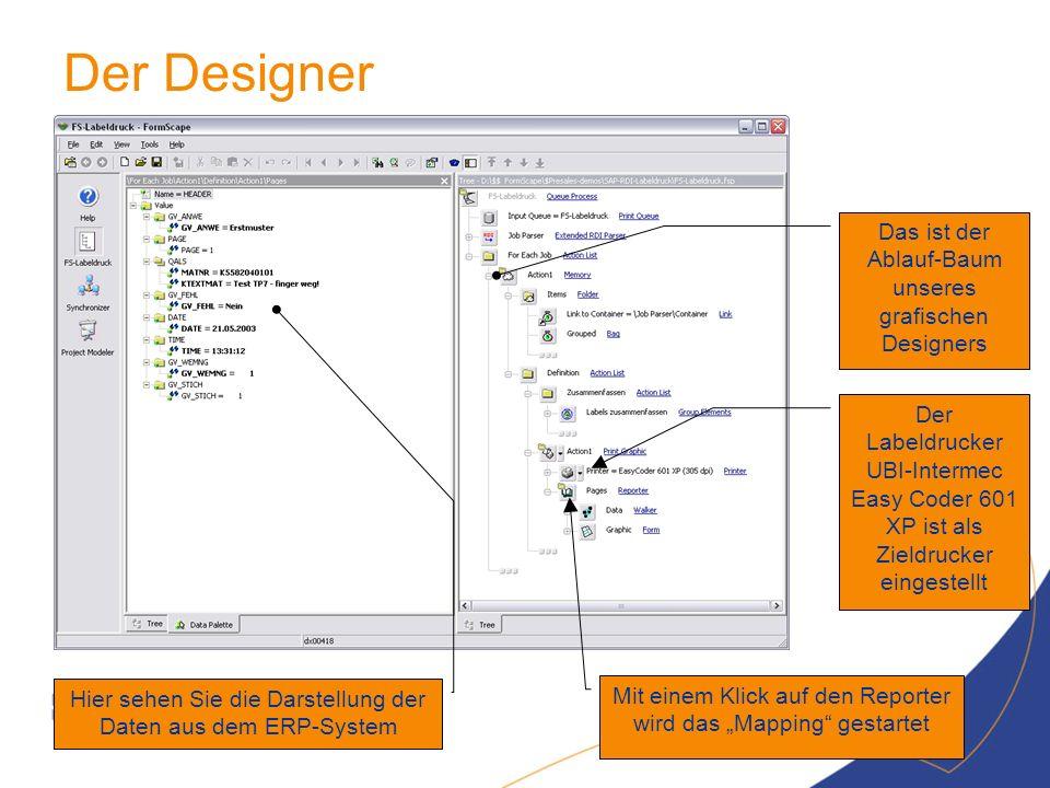 Das ist der Ablauf-Baum unseres grafischen Designers Der Labeldrucker UBI-Intermec Easy Coder 601 XP ist als Zieldrucker eingestellt Mit einem Klick a