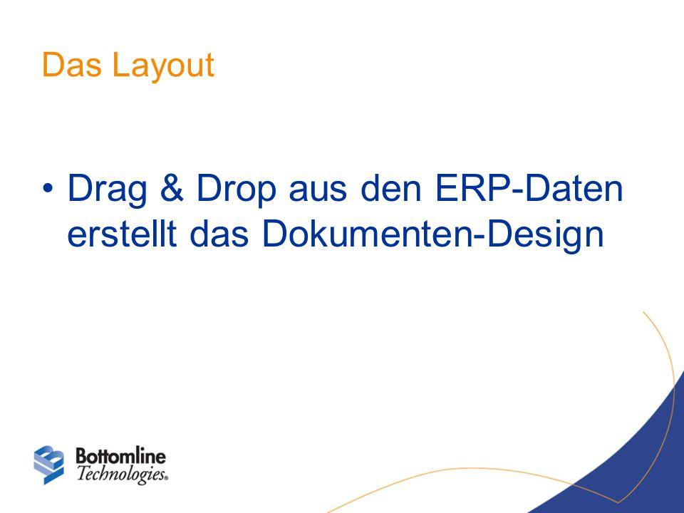 Das Layout Drag & Drop aus den ERP-Daten erstellt das Dokumenten-Design