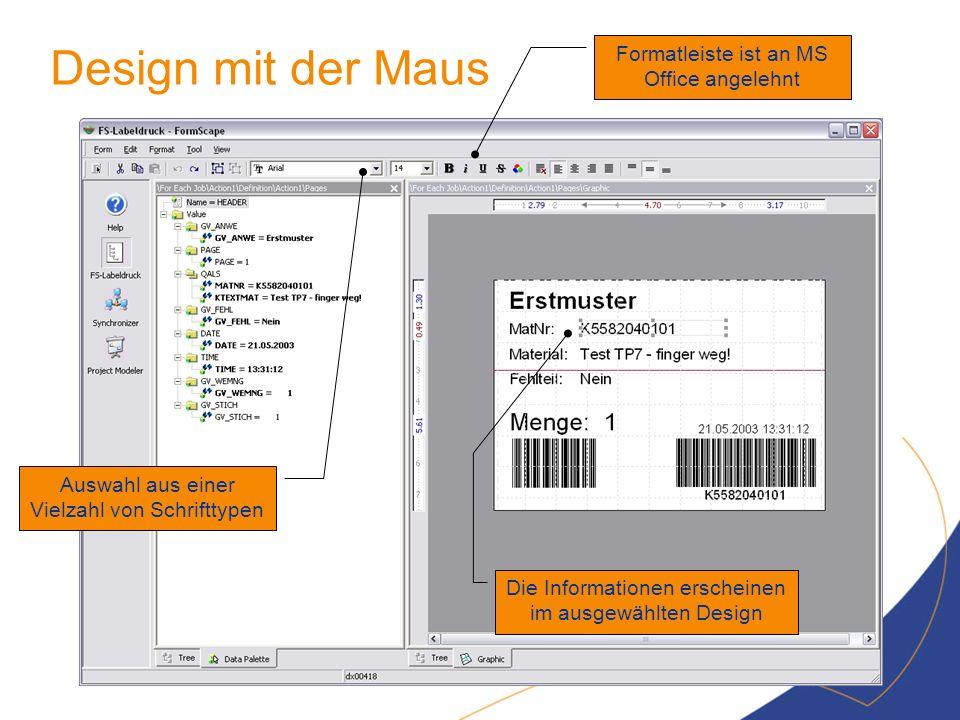 Design mit der Maus Die Informationen erscheinen im ausgewählten Design Auswahl aus einer Vielzahl von Schrifttypen Formatleiste ist an MS Office ange