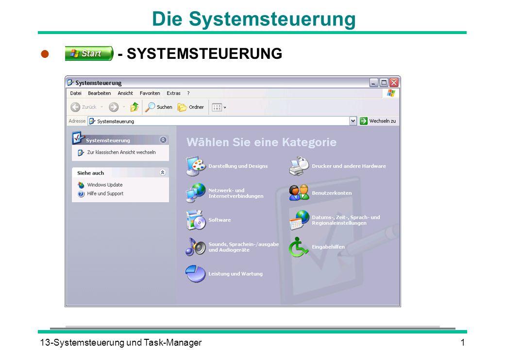 13-Systemsteuerung und Task-Manager1 Die Systemsteuerung l - SYSTEMSTEUERUNG