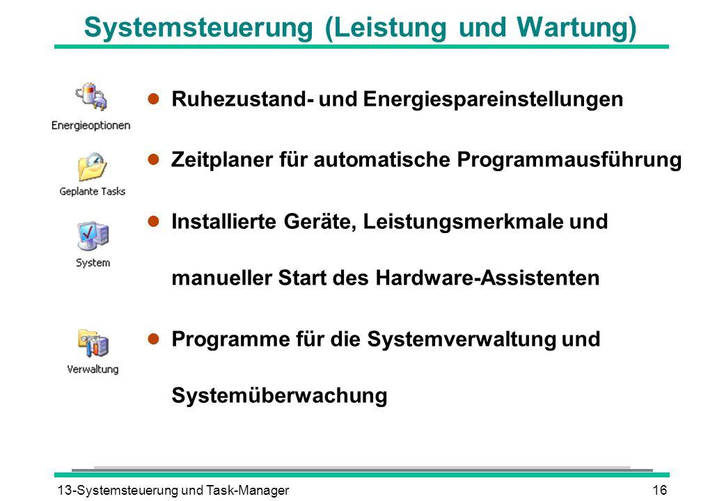 13-Systemsteuerung und Task-Manager16 Systemsteuerung (Leistung und Wartung) l Ruhezustand- und Energiespareinstellungen l Zeitplaner für automatische