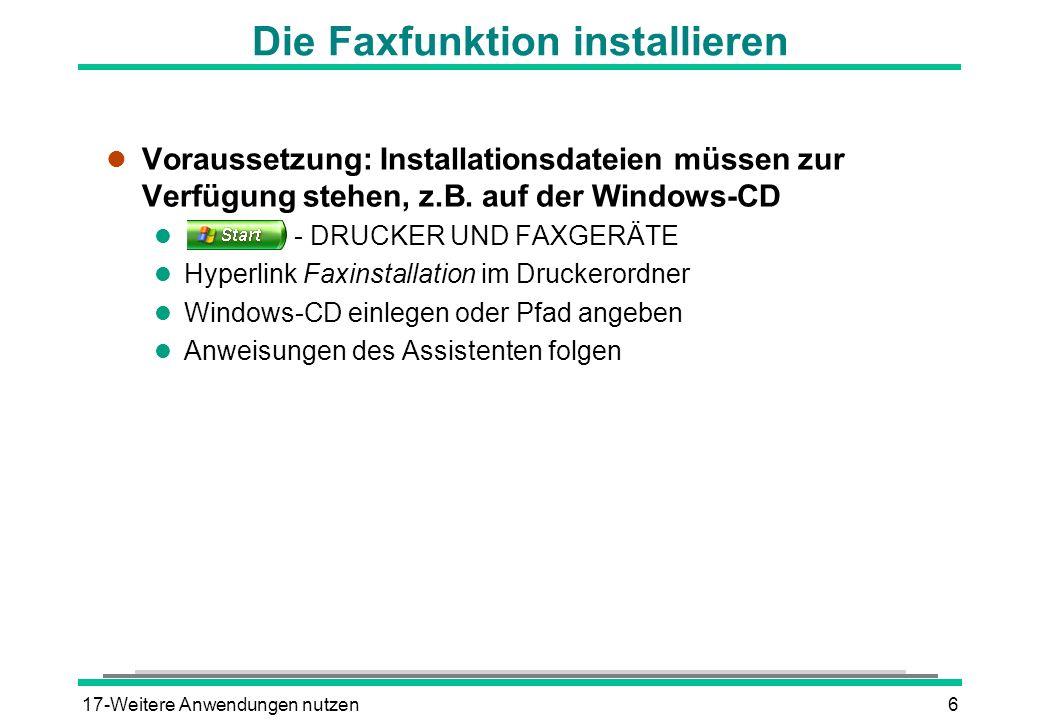 17-Weitere Anwendungen nutzen6 Die Faxfunktion installieren l Voraussetzung: Installationsdateien müssen zur Verfügung stehen, z.B. auf der Windows-CD